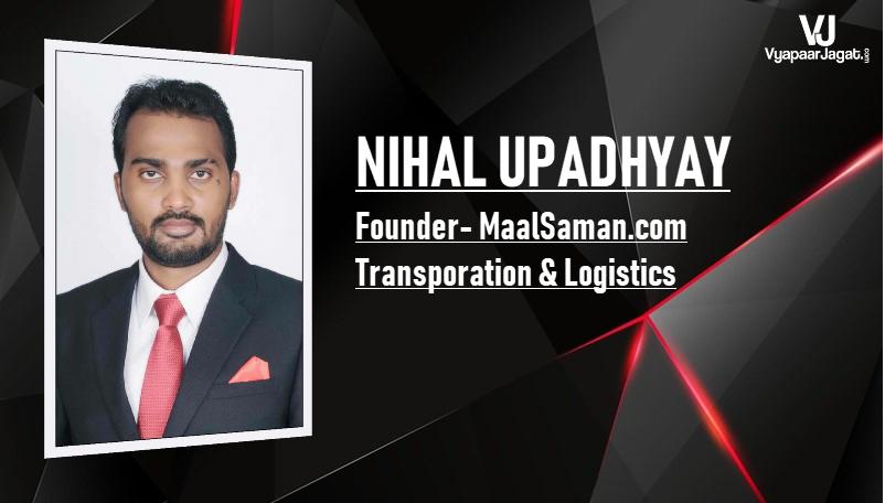 Nihal Upadhyay founder at MaalSaman-vyapaarjagat