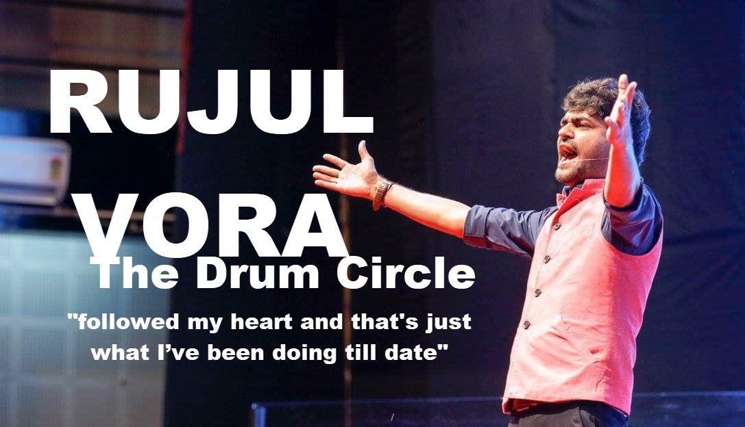 Rujul Vora- the drum circle