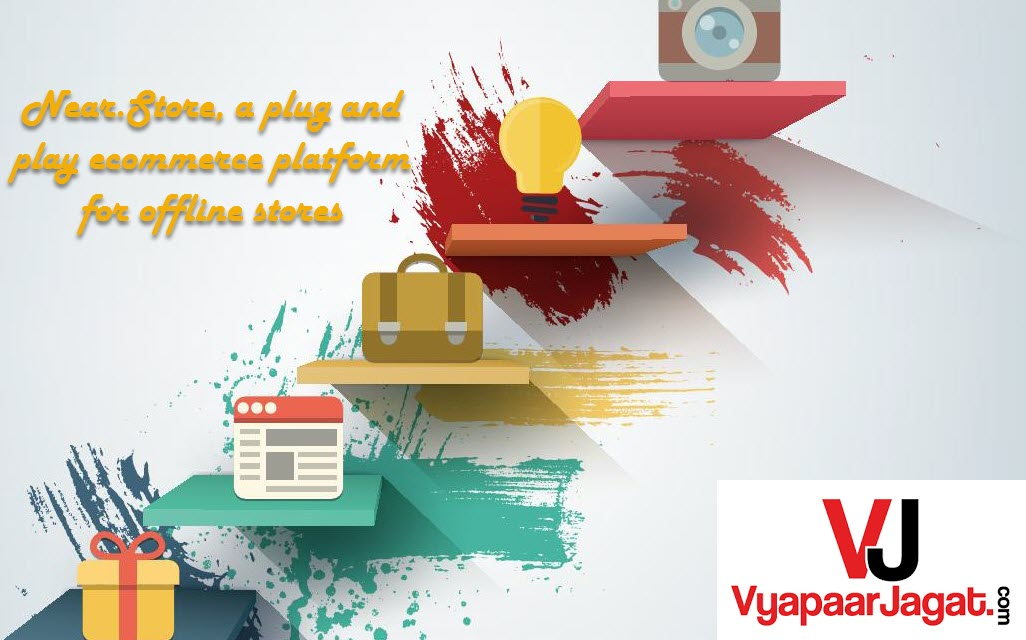 Near.Store a plug and play, a plug and play ecommerce platform for offline stores - vyapaarjagat